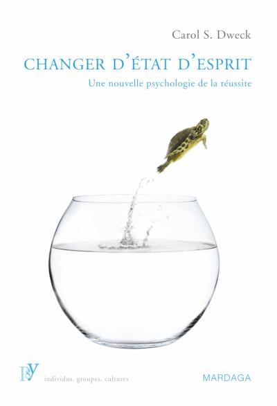 Changer d'état d'esprit, une nouvelle psychologie du changement