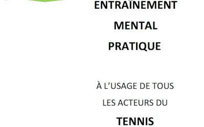 L'entraînement mental pratique à l'usage de tous les acteurs du tennis : partage d'un vécu