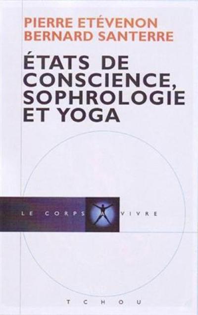 Etats de conscience, Sophrologie et Yoga