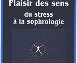 Plaisir des sens : du stress à la sophrologie